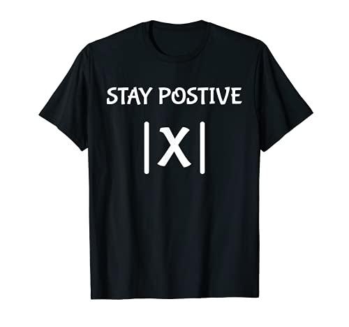 Best Funny Math Teacher Joke Men Women Fun Stay Positive T-Shirt