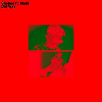 Dat Way (feat. Madd)