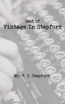 The Best of Vintage In Stepford by [Mr. V. I. Stepford]