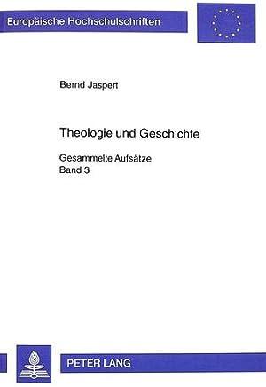Theologie und Geschichte: Gesammelte Aufsätze. Band 3