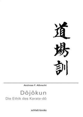 Dôjôkun: Die Ethik des Karate-dô