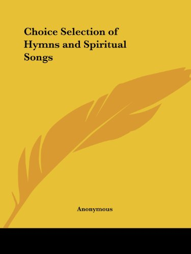 Download Choice Selection of Hymns and Spiritual Songs  1827 076617333X