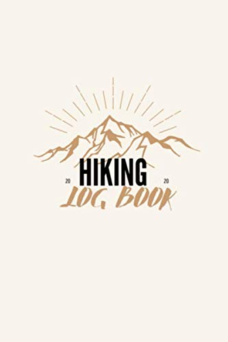 HIKING LOG Book: All Good Things Are Wild And Free Hiking Journal Personal Hiker's Log Book & Trail Record,Hiking Journal With Prompts To Write In Hiking Gifts Trail Log Book Hiker's Journal