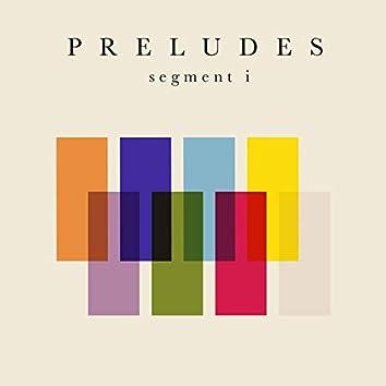 Preludes, Segment I