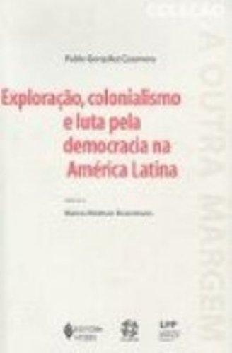 Exploração, Colonialismo e Luta Pela Democracia na America Latina