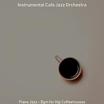 Piano Jazz - Bgm for Hip Coffeehouses