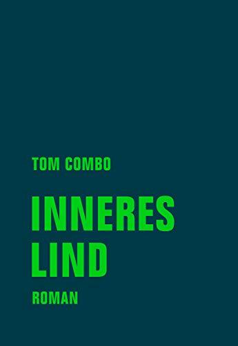 Inneres Lind: Roman