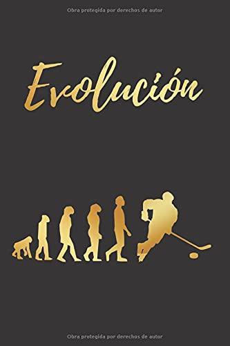 EVOLUCIÓN: CUADERNO LINEADO | DIARIO, CUADERNO DE NOTAS, APUNTES O AGENDA | REGALO CREATIVO Y ORIGINAL PARA LOS AMANTES DEL HOCKEY