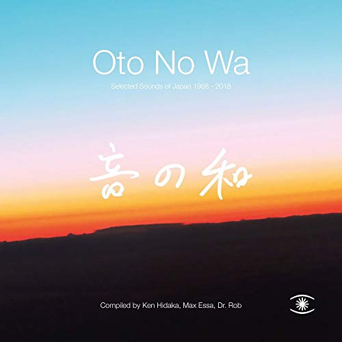 OTO NO WA - (SELECTED SOUNDS OF JAPAN 1988 - 2018) COMPILED BY KEN HIDAKA, MAX ESSA, DR ROB [Vinilo]