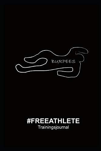#freeathlete Trainingsjournal: Trainingstagebuch für Krafttraining, Freeletics oder HIIT im praktischen Format (15,24cm x 22,86cm)