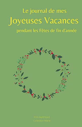 Le journal de mes joyeuses vacances pendant les fêtes de fin d'année 🎁: Comment rendre son Noël Magic ? Livre de Vacances 2 en1: Bullet Journal & ... en couleur (Livre de vacances Thème : Noêl)