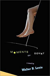Moments of Doubt