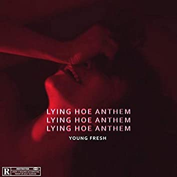 Lying Hoe Anthem