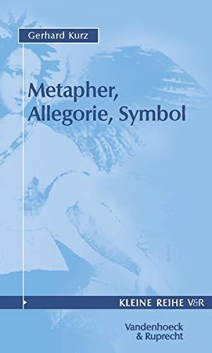 Metapher, Allegorie, Symbol. (Kleine Reihe V & R, Band 4032)