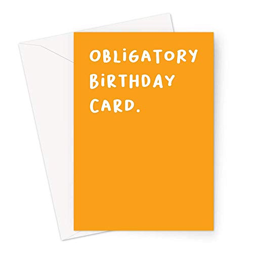 Obligatorische Geburtstagskarte Grußkarte   Lustige Geburtstagskarte, freche Geburtstagskarte für Sie, für Ihn, Obligatorische Karte, trockener Humor Geburtstagskarte