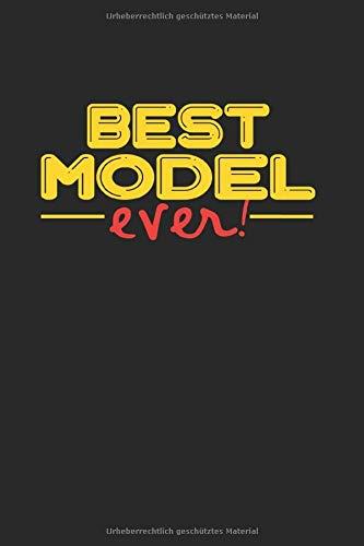 Best ever Model: NOTIZBUCH für Model A5 6x9 120 Seiten kariert! Geschenk für ein Model
