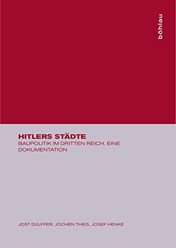 Hitlers Städte: Baupolitik Im Dritten Reich. Eine Dokumentation