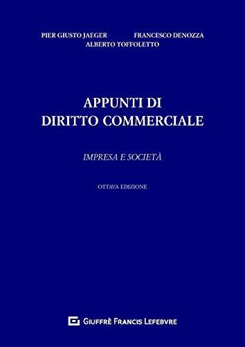 Appunti di diritto commerciale. Impresa e società