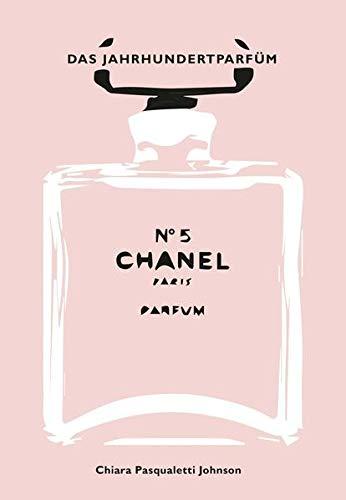 Chanel No 5: Das Jahrhundertparfüm