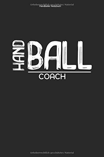 Handballer Notizbuch: 100 Seiten   Karierter Inhalt   Handballerin Trainer Handballspieler Verein Spieler Team Geschenk Hand Ball Wettkampf