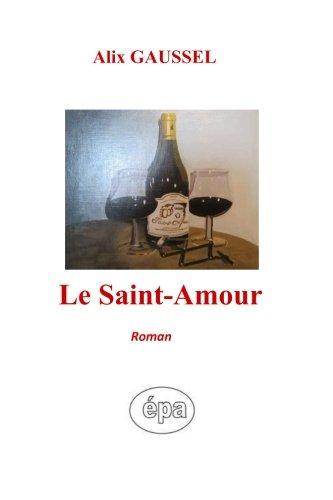 Le Saint-Amour: Roman