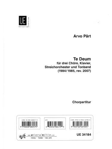 Te Deum: für 3 gem Chöre, präpariertes Klavier, Streichorchester und Tonband
