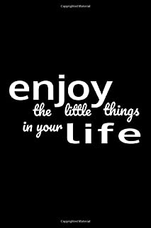 Enjoy the Little Things in your Life: beautiful, simplistic notebook cover with 110 blank, lined pages