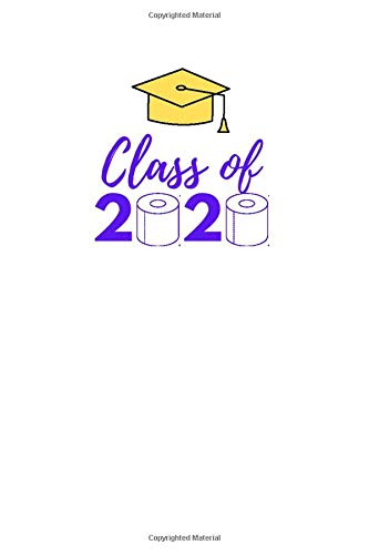 Class of 2020: Gold and Purple Graduation 2020 Quarantine Pandemic Themed Notebook, Journal and Daily Diary for Personal Use