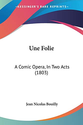 Une Folie: A Comic Opera, In Two Acts (1803)
