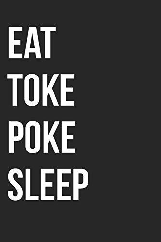 Eat Toke Poke Sleep: Lined Journal: The Thoughtful Gift Card Alternative