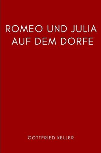Romeo und Julia auf dem Dorfe: Gottfried Keller