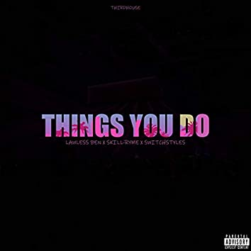 Things You Do (feat. Lawless Ben & Switchstyles)