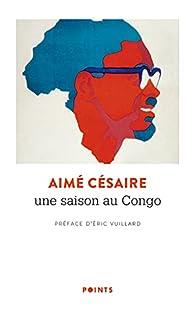 Une Saison au Congo par Aimé Césaire