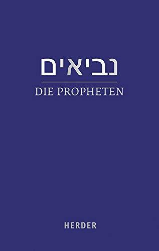 Die Propheten: (hebräisch-deutsch) in der revidierten Übersetzung von Rabbiner Ludwig Philippson: (hebraisch-Deutsch) in Der Revidierten Ubersetzung Von Rabbiner Ludwig Philippson