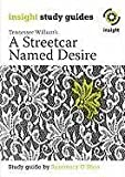 [A Streetcar Named Desire] (By: Tennessee Williams) [published: August, 2011] - Insight Publications - 01/08/2011