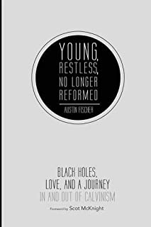 Young, Restless, No Longer Reformed: Black Holes, Love, and a Journey In and Out of Calvinism