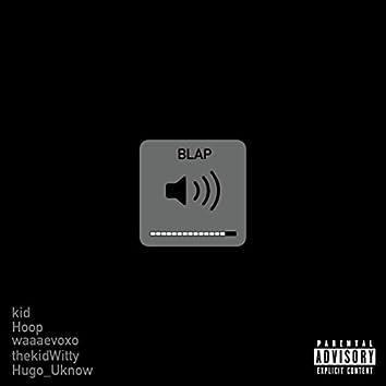 Blap (feat. Hugo_uknow, Hoop, waaaevoxo & Kid)