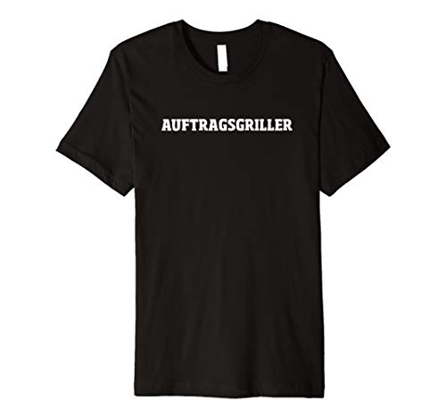Auftragsgriller Grill T-Shirt Grillen Barbeque Smoker Party