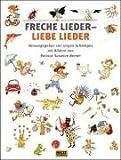 Freche Lieder - liebe Lieder: Mit vielen farbigen Bildern von R. S. Berner (Beltz & Gelberg)