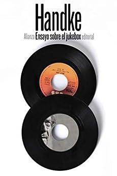Ensayo sobre el jukebox (El libro de bolsillo - Bibliotecas de autor - Biblioteca Handke) (Spanish Edition) di [Peter Handke, Eustaquio Barjau]