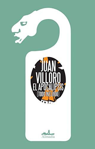El apocalipsis: (todo incluído) de Juan Villoro