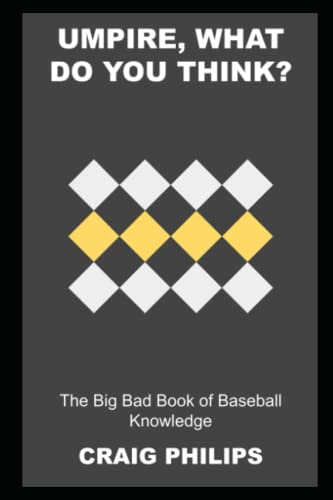 Umpire, what do you Think? The Big Bad Book of Baseball Knowledge (Legends of Baseball, Band 5)