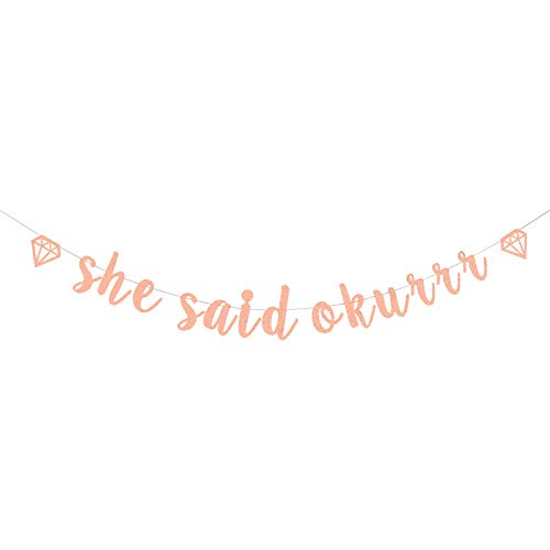 Dill-Dall She Said Okurrr Banner, Propose Marriage, Bridal Shower, Weeding, Bachelorette Party Decorations (Rose Gold Glitter)
