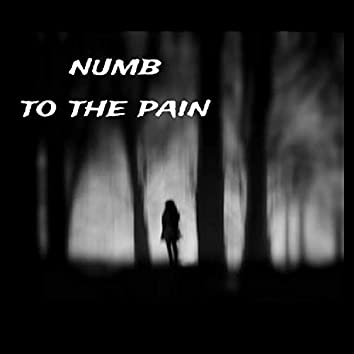Numb To The Pain
