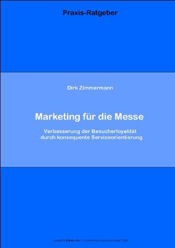 Marketing für die Messe (Praxis-Ratgeber 9)