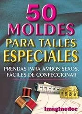 50 moldes para talles especiales / 50 molds for special sizes (Spanish Edition)