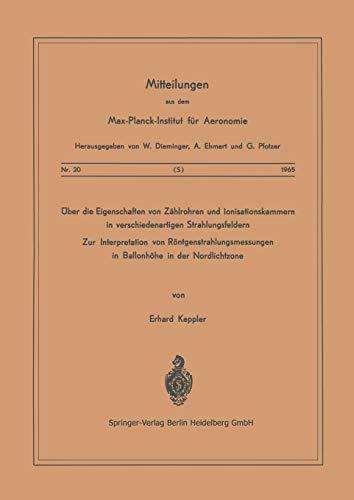 Über die Eigenschaften von Zählrohren und Ionisationskammern in verschiedenartigen Strahlungsfeldern: Zur Interpretation von ... für Aeronomie (20), Band 20)