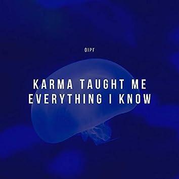 Karma Taught Me Everything I Know