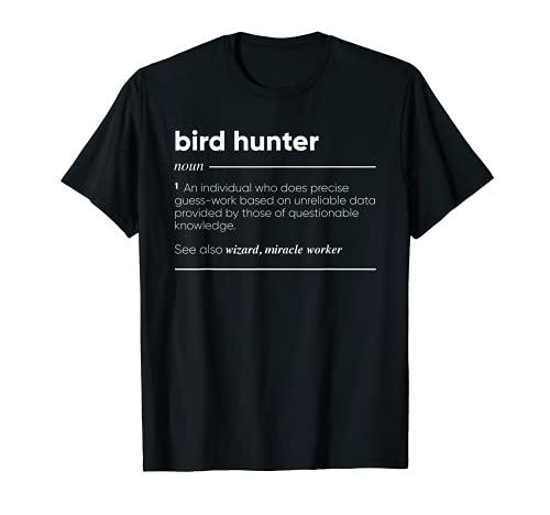 Bird Hunter Definición Divertido Nombre Camiseta