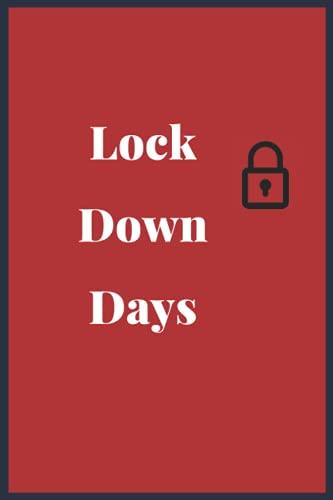 The Lock Down Days: Beautiful Note Book   Lock Down Days Note Book   Hard Cover Note Book   120 Pages